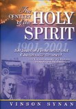 Century of the Holy Spirit 100 Years of Pentecostal and Charismatic Renewal, 1901-2001 2012 9781418532376 Front Cover