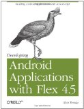 Developing Android Applications with Flex 4. 5 2011 9781449305376 Front Cover