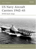 US Navy Aircraft Carriers, 1942-45 WWII-Built Ships 2007 9781846030376 Front Cover
