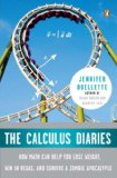 Calculus Diaries How Math Can Help You Lose Weight, Win in Vegas, and Survive a Zombie Apocalypse 1st 2010 9780143117377 Front Cover