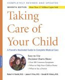 Taking Care of Your Child A Parent's Illustrated Guide to Complete Medical Care 7th 2005 9780738210377 Front Cover