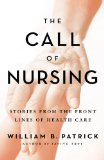 Call of Nursing Stories from the Front Lines of Health Care 2013 9780976881377 Front Cover
