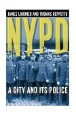 NYPD A City and Its Police 2001 9780805067378 Front Cover