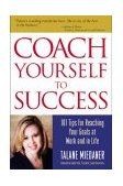 Coach Yourself to Success, Revised and Updated Edition 1st 2000 Revised  9780809225378 Front Cover