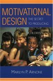 Motivational Design The Secret to Producing Effective Children's Media 2004 9780810850378 Front Cover