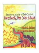 Become a Master of Self-Control : Meet Melly, Her Color Is Mad 2003 9781410745378 Front Cover