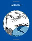 Birdflight A Science Drama Playscript 2013 9781492701378 Front Cover