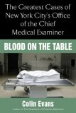 Blood on the Table The Greatest Cases of New York City's Office of the Chief Medical Examiner 2008 9780425219379 Front Cover