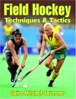 Field Hockey Techniques and Tactics 1st 2004 9780736054379 Front Cover