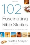 102 Fascinating Bible Studies For Personal or Group Use 2010 9780764208379 Front Cover