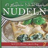 27 Einfache Nudel-Rezepte 2012 9781478100379 Front Cover
