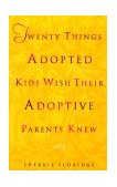 Twenty Things Adopted Kids Wish Their Adoptive Parents Knew 1st 1999 9780440508380 Front Cover