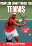 Complete Conditioning for Tennis 1st 2007 9780736069380 Front Cover