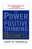 Power of Positive Thinking in Business 10 Traits for Maximum Results 2002 9780743212380 Front Cover