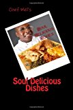 Soul Delicious Dishes Recipe Book 2013 9781492144380 Front Cover