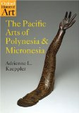 Pacific Arts of Polynesia and Micronesia 1st 2008 9780192842381 Front Cover