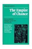 Empire of Chance How Probability Changed Science and Everyday Life