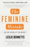 Feminine Mistake Are We Giving up Too Much? 2008 9781401309381 Front Cover