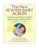 New Jewish Baby Album Creating and Celebrating the Beginning of a Spiritual Life - A Jewish Lights Companion 2003 9781580231381 Front Cover