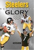 Steelers Glory For the Love of Bradshaw, Big Ben and the Bus 2006 9781581825381 Front Cover