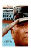 It Doesn't Take a Hero General H. Norman Schwarzkopf: The Autobiography 1993 9780553563382 Front Cover
