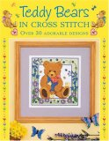 Teddy Bears in Cross Stitch Over 30 Adorable Designs 2008 9780715329382 Front Cover