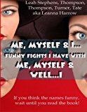 Me, Myself and I Funny Fights I Have with Me, Myself and I 2013 9781492926382 Front Cover