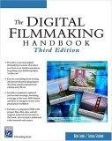 Digital Filmmaking Handbook 3rd 2005 9781584504382 Front Cover