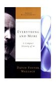 Everything and More A Compact History of Infinity 2003 9780393003383 Front Cover