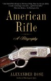 American Rifle A Biography 2009 9780553384383 Front Cover