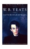 Collected Works of W. B. Yeats Vol. III: Autobiographies 1st 1999 9780684853383 Front Cover