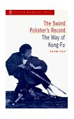 Sword of Polisher's Record The Way of Kung-Fu 1st 1998 9780804831383 Front Cover