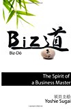 Biz-Do The Spirit of a Business Master 2013 9781484968383 Front Cover