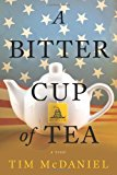Bitter Cup of Tea 2012 9781937110383 Front Cover