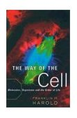 Way of the Cell Molecules, Organisms, and the Order of Life 1st 2003 9780195163384 Front Cover