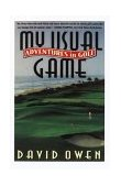 My Usual Game Adventures in Golf 1996 9780385483384 Front Cover