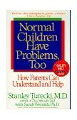 Normal Children Have Problems, Too How Parents Can Understand and Help 1995 9780553374384 Front Cover