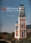 Magnificent 92 Indiana Courthouses, Revised Edition 2nd 1999 Revised  9780253336385 Front Cover