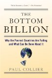 Bottom Billion Why the Poorest Countries Are Failing and What Can Be Done about It 2008 9780195373387 Front Cover