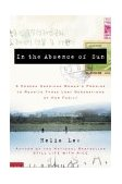 In the Absence of Sun A Korean American Woman's Promise to Reunite Three Lost Generations of Her Family 1st 2002 9781400081387 Front Cover