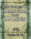 Codes of Hammurabi and Moses 1st 2006 9781594623387 Front Cover