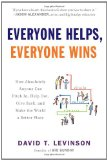 Everyone Helps, Everyone Wins How Absolutely Anyone Can Pitch in, Help Out, Give Back, and Make the World a Better Place 2011 9780452297388 Front Cover