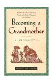 Becoming a Grandmother A Life Transition 1997 9780684835389 Front Cover