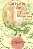 Caregiver or Taker 2007 9781430310389 Front Cover