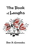 Book of Laughs Jokes and short Stories 2009 9781440124389 Front Cover