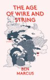 Age of Wire and String 2013 9781847086389 Front Cover