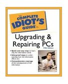 Complete Idiot's Guide to Upgrading and Repairing PCs 5th 2001 9780028642390 Front Cover