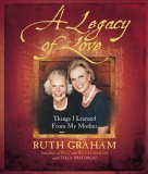Legacy of Love Things I Learned from My Mother 2005 9780310804390 Front Cover