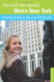 Fun with the Family Metro New York Hundreds of Ideas for Day Trips with the Kids 7th 2010 9780762753390 Front Cover