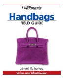 Warman's Handbags Field Guide Values and Identification 2009 9781440202391 Front Cover